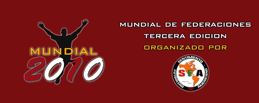 MUNDIAL DE FEDERACIONES S.F.A. 2010 III EDICIÓN