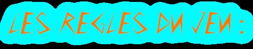 2) Les Règles de la Partie Regle10