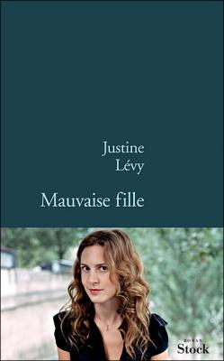 [Lévy, Justine] Mauvaise fille Couv5210
