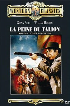 La Peine du Talion.  The Man from Colorado. 1948. Henry Levin. La-pei10