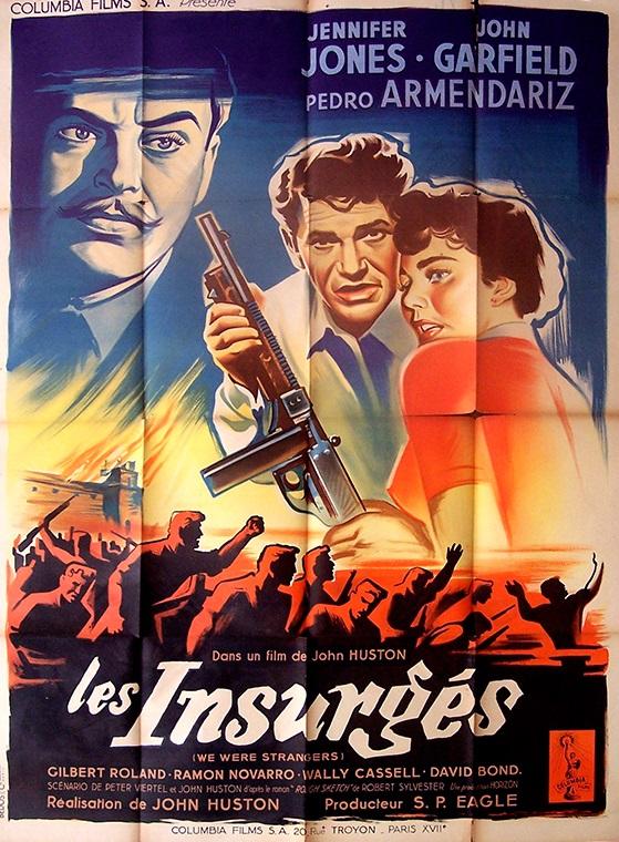 Les Insurgés. We Were Strangers. 1949. John Huston. Les-in10