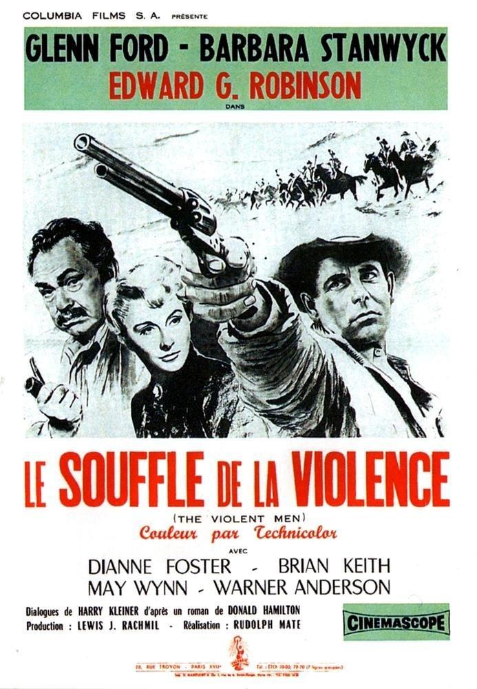 Le souffle de la violence - The violent men - 1955 - Rudolph Maté Lesouf10