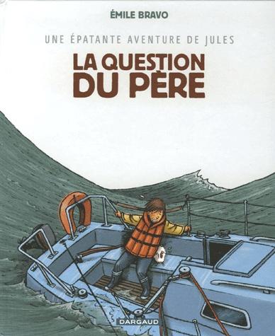Une épatante aventure de Jules - Tome 5: La Question du père [Bravo, Emile & Chedru, Delphine]  La_que10