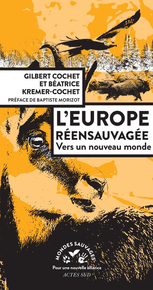 [Biblio] Rewilding : L'Europe réensauvagée de Gilbert Cochet et Béatrice Kremer-Cochet L_euro10