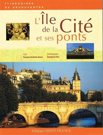 [Semur, François-Christian (texte) et Pain, Emmanuel (photographies)] L'île de la Cité et ses ponts 00113