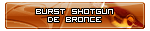 Burst ShotGun Rookie