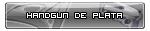 Hand Gun de Plata. Ganado el 14/10/2011