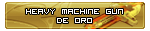 Heavy Machine Gun de Oro. Ganado el 14/10/2011