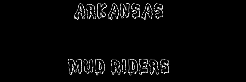 ARKANSAS MUD RIDERS