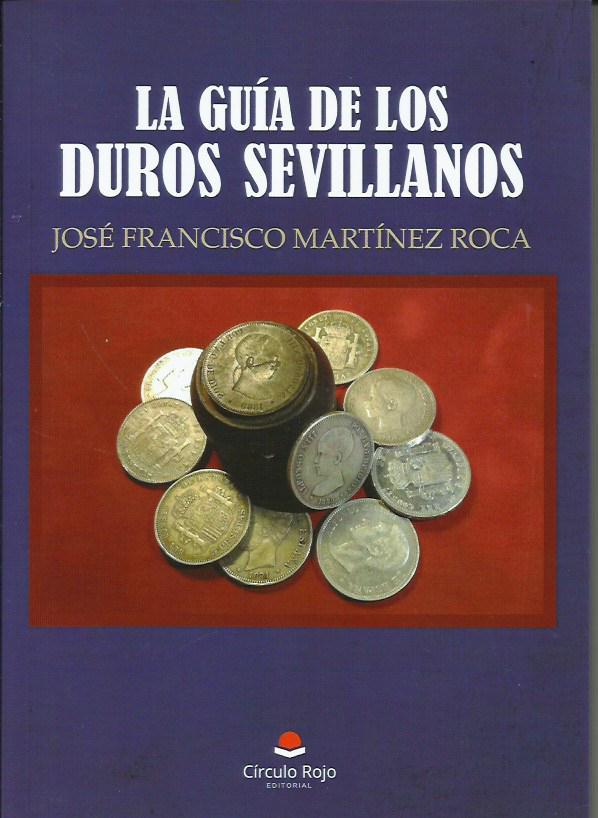 NOVEDAD EDITORIAL: LA GUIA DE LOS DUROS SEVILLANOS, de José Francisco Martínez Roca 51_dur10