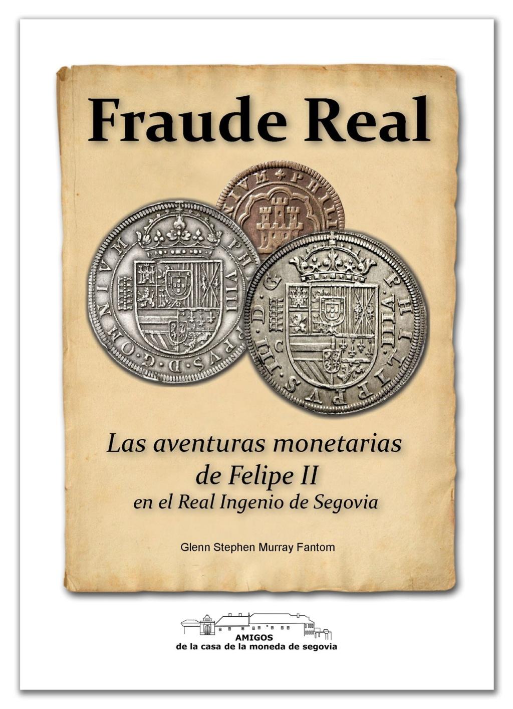 NOVEDAD EDITORIAL: FRAUDE REAL Las aventuras monetarias de Felipe II en el Real Ingenio 52_fra10