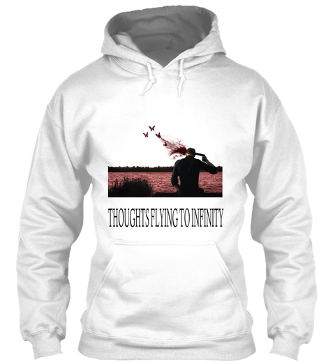 """I designed a """"THOUGHTS FLY TO INFINITY""""  SHIRT 560_110"""