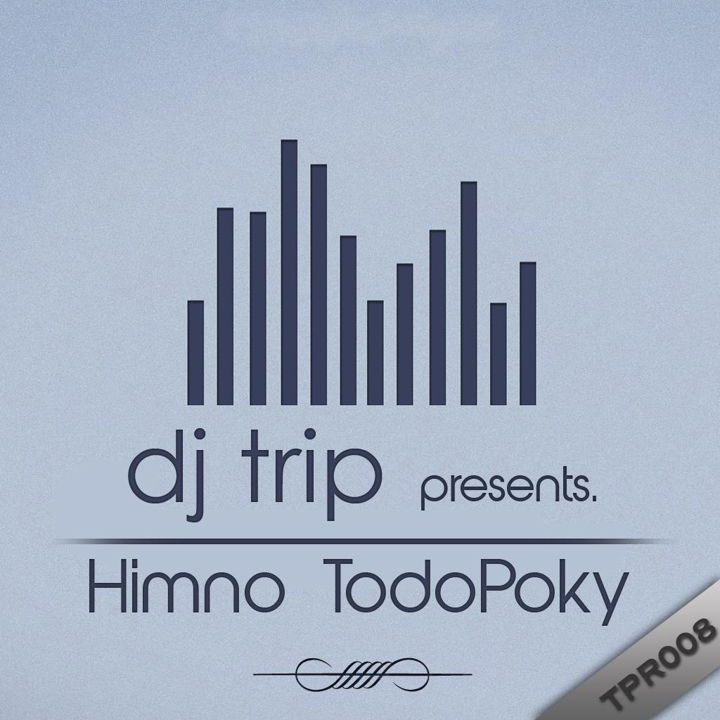 (TPR008) Dj Trip - Himno Todopoky Tpr00810