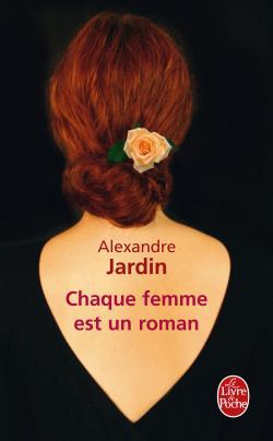 Chaque femme est un roman, d'Alexandre Jardin Chaque10