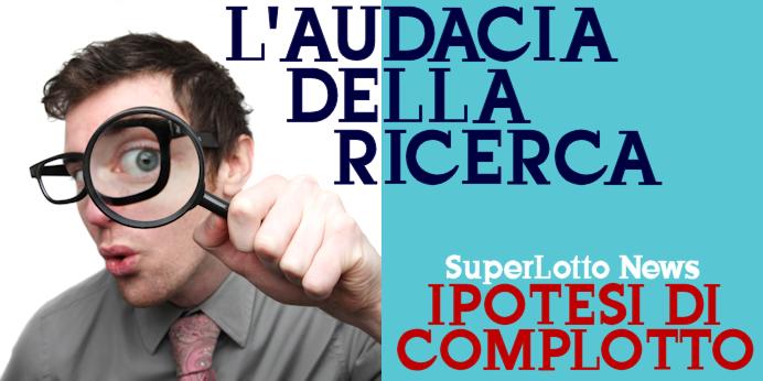Ipotesi di Complotto: gli articoli da SuperLotto News (di Fabrizio La Ferla) Ipotes10