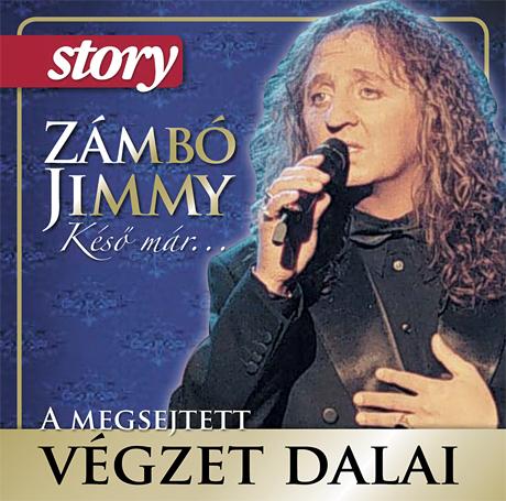 Zámbó Jimmy - Késő már... - A megsejtett végzet dalai (2010) Zb44ez10