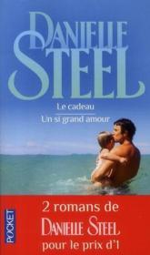 LE CADEAU + UN SI GRAND AMOUR de Danielle Steel 30081410