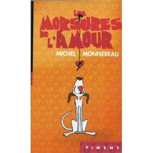 LES MORSURES DE L'AMOUR de Michel Monnereau 418l2k10