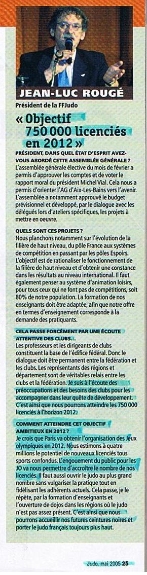 Jean Luc Rougé, en 2005 a promis un bénéfice de 26 millions d'euros pour la FFJDA, à ses électeurs. Et … ? 75000010