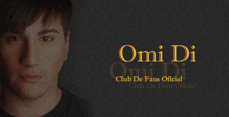 CLUB DE FANS OFICIAL DE OMi-Di