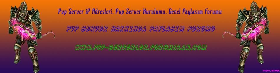 pvp serverler, pvp serverler, pvp serverlar, private serverlar private server 1299 pvp serverler