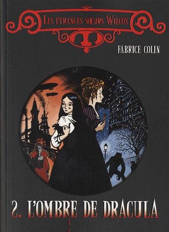 [Colin, Fabrice] Les étranges sœurs Wilcox - Tome 2: L'ombre de Dracula Wilcox10