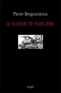 Le baiser de sorcière - Pierre Bergounioux Bergou10