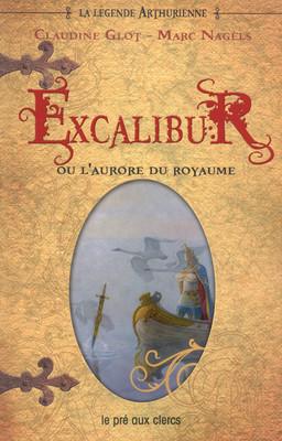 [Glot, Claudine & Nagels, Marc]  Excalibur ou l'aurore du royaume Excali10