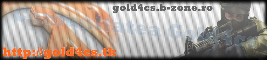 Forumul De Counter-Strike Gold4Cs.B-Zone.ro  IP: 195.225.58.48:27015