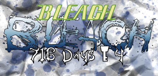 Bleach 716 Days