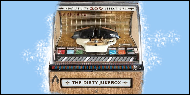 The dirty jukebox