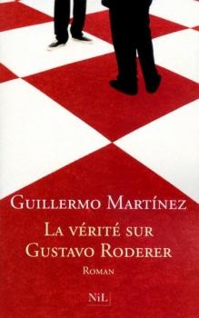 [Martinez, Guillermo] La Vérité sur Gustavo Roderer Couv5810