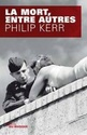 [Kerr, Philip] La Mort, entre autres La_mor10