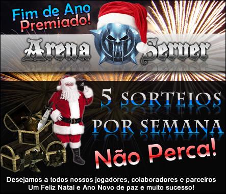Fim de Ano Premiado - Arena Server | Valido até 15/01/2010 Fimdea10