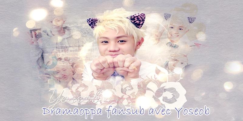 La Dramaoppa Fansub team ! Yoseob10