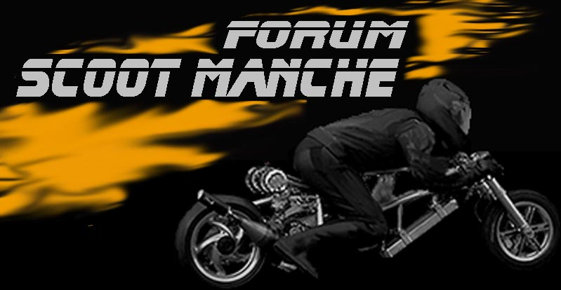 FORUM SCOOT MANCHE