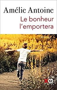 [Antoine, Amélie] Le bonheur l'emportera 516-tr10