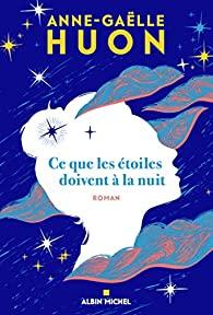 [Huon, Anne-Gaëlle] Ce que les étoiles doivent à la nuit 51astq10