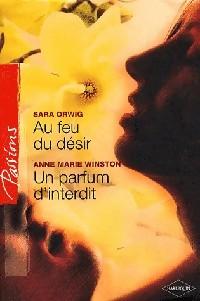 Au feu du désir de Sara Orwig/ Un parfum d'interdit de Anne-Marie Winston 28219910