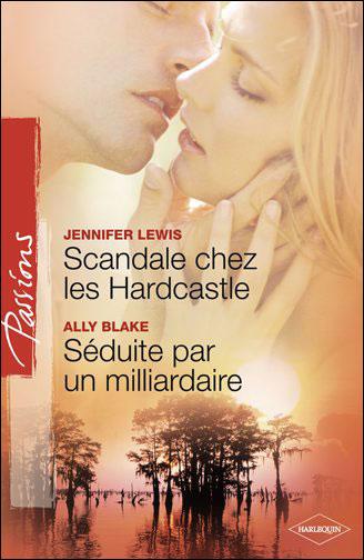 Scandale chez les Hardcastle de Jennifer Lewis/ Séduite par un milliardaire de Ally Blake 97822810
