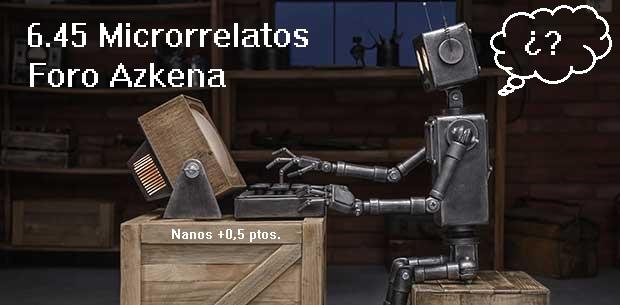 RONDA 6.45 DEL ROBÓTICO Y PARLANCHÍN CONCURSO DE MICRORRELATOS. ¡A VOTAR NANOS y NONANOS! Robot10