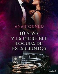 Tú y yo y la increíble locura de estar juntos (Ana Forner) 0110