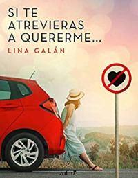 Si te atrevieras a quererme (Lina Galán) 0422