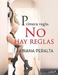 Primera regla: no hay reglas (Fabiana Peralta) 0520