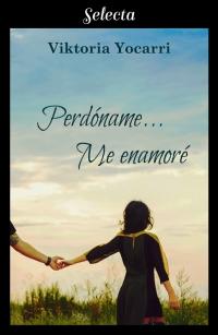 Perdóname... me enamoré (Viktoria Yocarri) 0524