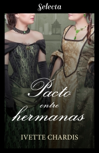 Pacto entre hermanas (Ivette Chardis) 0818
