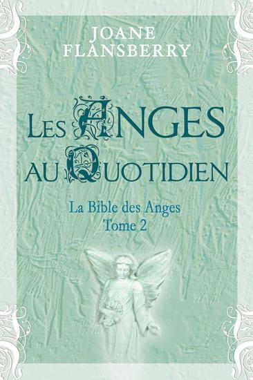 Les Anges au quotidien ! (La Bible des Anges - Tome 2) 10293910