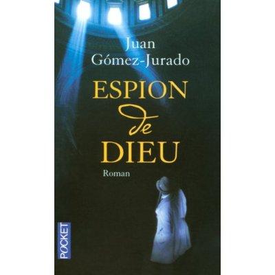 [Gomez-Jurado, Juan] Espion de Dieu 416uet10