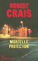 [Crais, Robert] Mortelle protection 10704-10