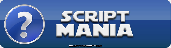 Script Mania :: Forum gratuito di script